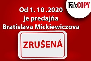 FaxCOPY predajňa Bratislava Mickiewiczova je zrušená
